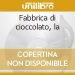 Fabbrica di cioccolato, la cd musicale