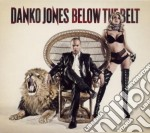 Danko Jones - Below The Belt cd musicale di Jones Danko
