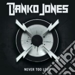 Danko Jones - Never Too Loud cd musicale di Danko Jones