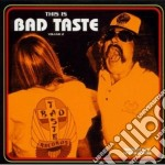 Artisti Vari - This Is Bad Taste Volume 2 cd musicale