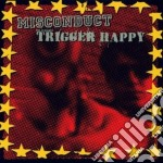 Trigger Misconduct/ - Misconduct/trigger Happy cd musicale di MISCONDUCT/TRIGGER H