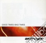 GOOD TIMES BAD TIMES cd musicale di ASTREAM