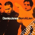 Danko Jones - Born A Lion cd musicale di JONES DANKO