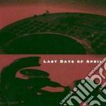 LAST DAYS OF APRIL cd musicale di LAST DAYS OF APRIL