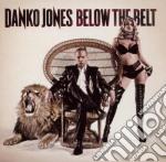 Jones,danko - Below The Belt cd musicale di Jones Danko
