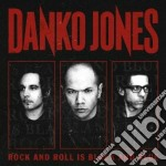 Rock and roll is black and blue cd musicale di Danko Jones