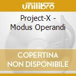 Project-X - Modus Operandi cd musicale
