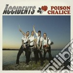 Accidents - Poison Chalise cd musicale di ACCIDENTS