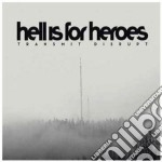 Hell Is For Heroes - Transmit Disrupt cd musicale di HELL IS FOR HEROES