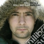 ROLL ROLL AND FLEE cd musicale di NIKOLA SARCEVIC