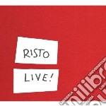 Risto - Live! cd musicale di Risto