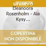 Eleanoora Rosenholm - Ala Kysy Kuolleilta, Hesanoivat cd musicale di Rosenholm Eleanoora