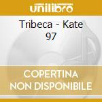 Kate-97 cd musicale di Tribeca