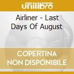 The last days of august cd musicale di Airliner