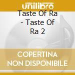 A taste of ra vol. 2 cd musicale