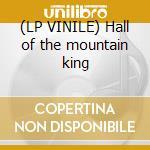 (LP VINILE) Hall of the mountain king lp vinile