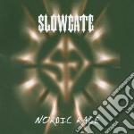 Slowgate - Nordic Rage cd musicale di Slowgate
