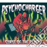 Psychocharger - Curse Of The Psycho cd musicale di Psychocharger