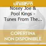 Tunes from the bighouse cd musicale di Noesy joe & pool kings