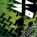 J.viewz - Muse Breaks cd musicale di J. VIEWZ