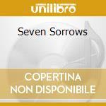 SEVEN SORROWS                             cd musicale di Marginis Desiderii
