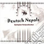 Deutsch Nepals - Dystopian Partycollection cd musicale di Nepals Deutsch