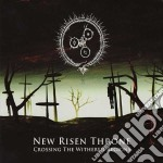 New Risen Throne - Crossing The Withred Regions cd musicale di NEW RISEN THRONE