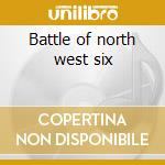Battle of north west six cd musicale di Hartley keef band