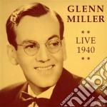 Glenn Miller - Live 1940 cd musicale di Glenn Miller