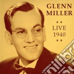 LIVE 1940                                 cd musicale di Glenn Miller