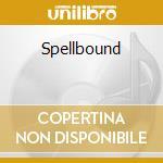 Spellbound cd musicale di Spellbound