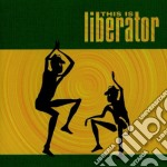 THIS IS LIBERATOR cd musicale di LIBERATOR
