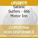 Satanic Surfers - 666 Motor Inn cd musicale di Surfers Satanic