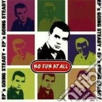 No Fun At All - Ep's Going Steady cd musicale di NO FUN AT ALL