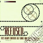 Refused  -  Vol. 1 - This Album Contains Old Song. cd musicale di Artisti Vari
