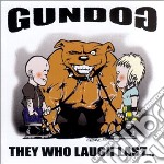 THEY WHO LAUGH LAST... cd musicale di GUNDOG