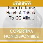 Born to raise head cd musicale