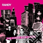 Randy - The Human Atombombs cd musicale di RANDY
