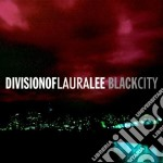Division Of Laura Lee - Black City cd musicale di DIVISION OF LAURA LEE