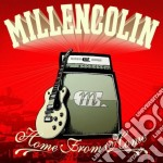 HOME FROM HOME cd musicale di MILLENCOLIN
