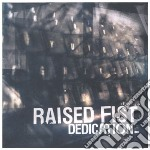 Raised Fist - Dedication cd musicale di Fist Raised