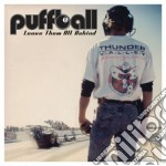 Puffball - Leave Them All Behind cd musicale di PUFFBALL