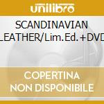 SCANDINAVIAN LEATHER/Lim.Ed.+DVD cd musicale di TURBONEGRO