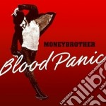 BLOOD PANIC cd musicale di MONEYBROTHER