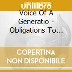 Voice Of A Generatio - Obligations To The Odd cd musicale di Voice of a generatio
