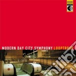 Looptroop - Modern Day City Symphony cd musicale di Looptroop