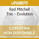 Red Mitchell Trio - Evolution cd musicale