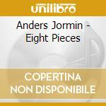 Anders Jormin - Eight Pieces cd musicale
