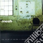 Mesh - The Point At Which It Falls Apart cd musicale di MESH