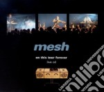 ON THIS TOUR FOREVER                      cd musicale di MESH